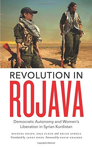 Book cover, Revolution in Rojava: Democratic Autonomy and Women's Liberation in Syrian Kurdistan by Micheal Knapp et al